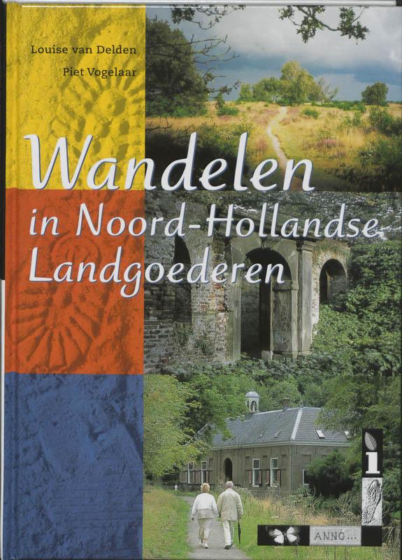 Wandelgids Wandelen in Noord-Hollandse landgoederen   Buijten en Schipperheijn