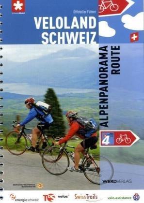 Fietsgids Alpenpanorama - route 4 Veloland Schweiz   Werd Verlag