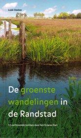 Wandelgids De groenste wandelingen in de Randstad   Gegarandeerd Onregelmatig