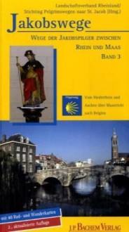 Wandelgids Jacobspad door Limburg Jakobswege - deel 3 Historische Pelgrimswegen tussen Rijn en Maas   Bachem Verlag