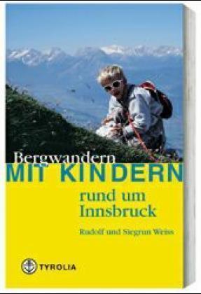 Wandelgids Bergwandern mit Kindern rund um Innsbruck   Tyrolia