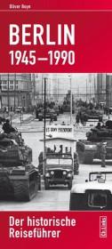 Reisgids (historische) Das geteilte Berlin 1945-1990   historische reisef�hrer   Oliver Boyn