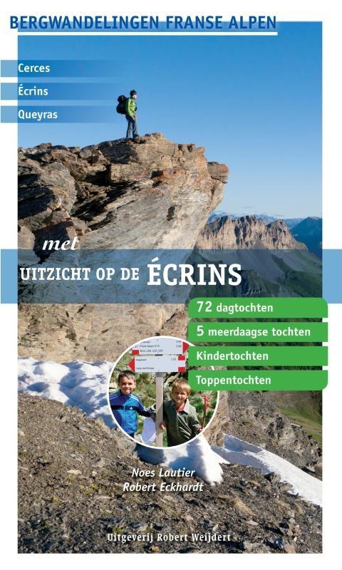 Wandelgids Met uitzicht op de Ecrins   Noes Lautier en Robert Eckhardt - Uitg Robert Weijdert