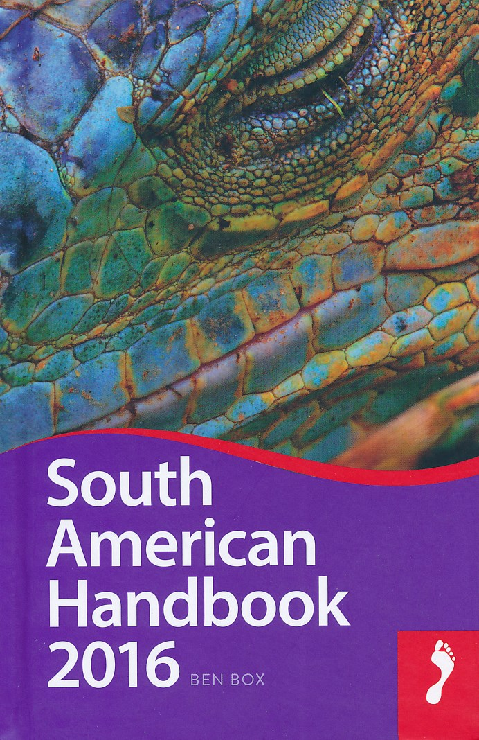 Reisgids South American Handbook 2016 - Zuid Amerika    Footprint