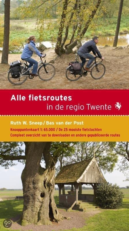 Fietsgids  Alle fietsroutes in de regio Twente   Buijten en Schipperheijn   Ruth W. Sneep,Bas van der Post