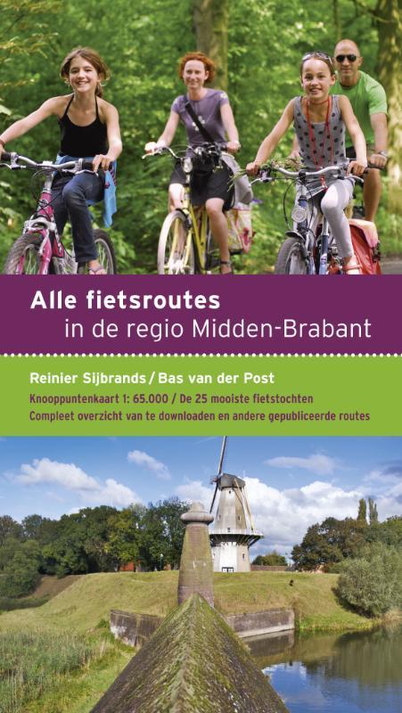 Fietsgids Alle fietsroutes in de regio Hart van Brabant   Buijten en Schipperheijn   Bas van der Post,Reinier Sijbrands