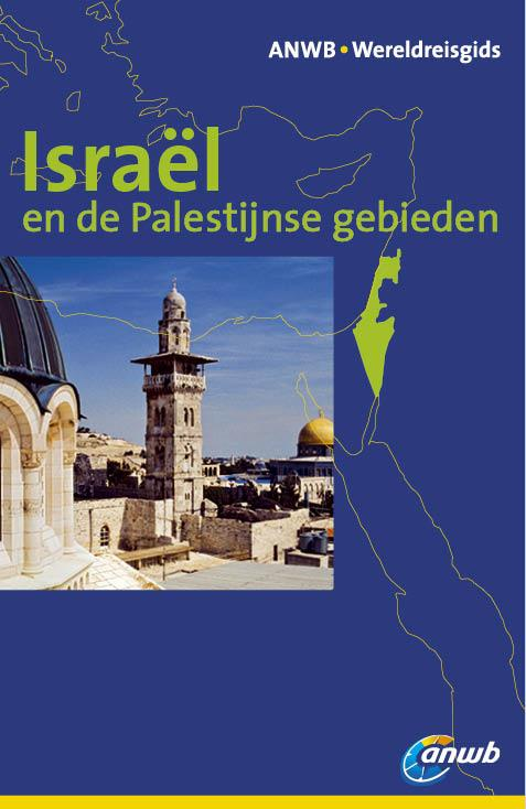 Reisgids Wereldreisgids Israël en de Palestijnse Gebieden   ANWB