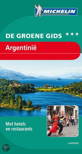 Reisgids Argentinië - groene gids   Michelin