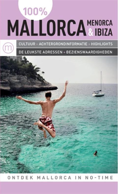 Reisgids 100% Mallorca - Menorca & Ibiza   Mo Media