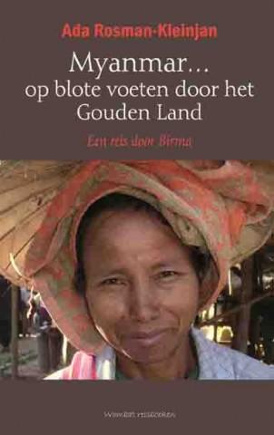 Reisverhaal Myanmar... op blote voeten door het Gouden Land - Ada Rosman-Kleinjan   Wombat reisboeken