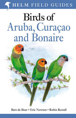 Vogelgids Birds of Aruba, Curacao and Bonaire   Christopher Helm field guides