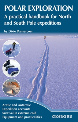 Reishandboek Polar Expedition   Cicerone   Dixie Dansercoer