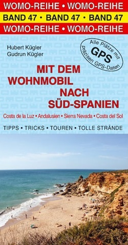 Campergids - Camperplaatsen Band 47: Mit dem Wohnmobil nach Spanien (Süd, Andalusien), Spanje Zuid - Andalusië   Womo verlag