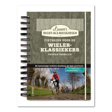 Fietsgids voor de Wielerklassiekers in België   Lannoo