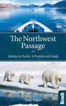 Reisgids The Northwest Passage Atlantic to Pacific - a Portrait and Guide   Bradt guide