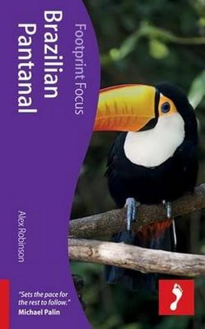 Reisgids Brazilian Pantanal - Brazilië   Footprint Focus   Alex Robinson