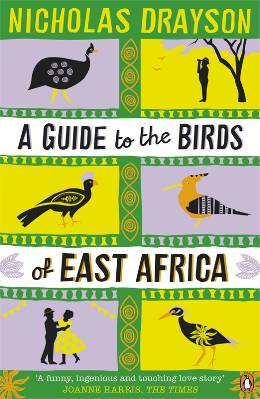 Reisverhaal Roman A Guide to the Birds of East Africa   Nicholas Drayson   Nicholas Drayson
