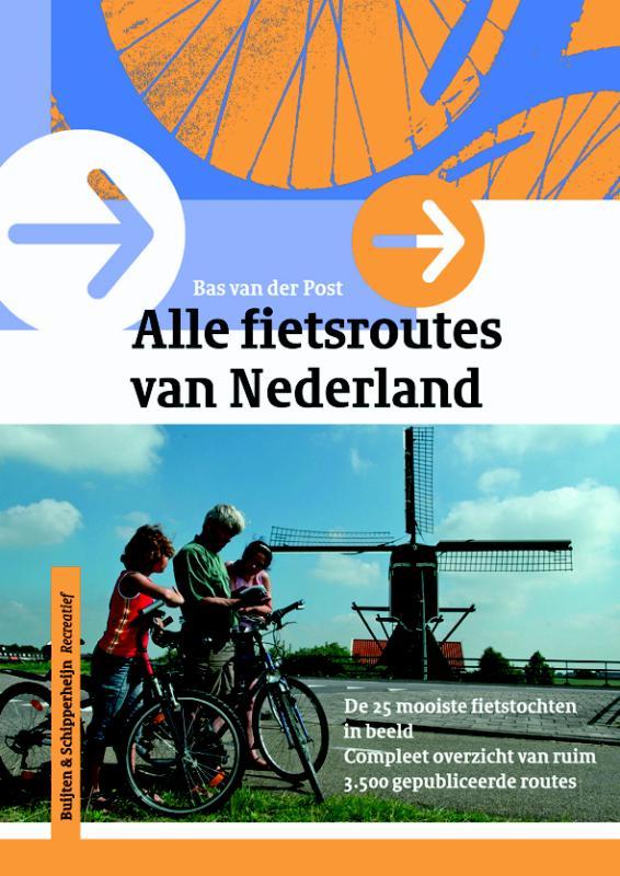 Fietsgids Alle fietsroutes van Nederland   Buijten en Schipperheijn