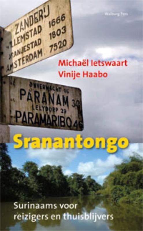 Taalgids - woordenboek Sranantongo - Surinaams voor reizigers en thuisblijvers   Walburg Pers   Michaכl Ietswaart & Vinije Haabo