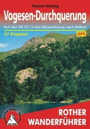 Wandelgids Vogesen - Durchquerung (Vogezen): Auf den GR 53 / 5 von Wissembourg nach Belfort in 37 Etappen   Rother