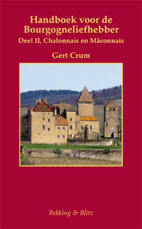 Reisgids handboek voor de Bourgogneliefhebber deel 2   Gert Crum   Gert Crum