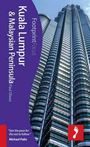 Reisgids Kuala Lumpur & Malaysian Peninsula   Footprint Focus   Paul Dixon