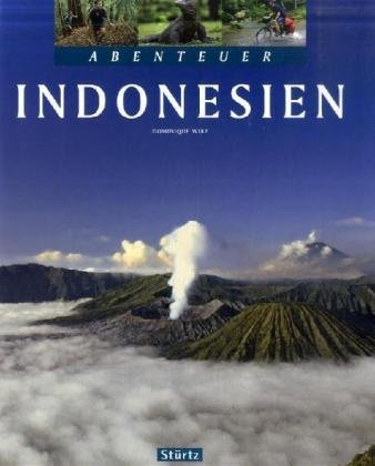 Fotoboek Indonesië - Abenteuer Indonesien   Sturtz   Dominique Wirz
