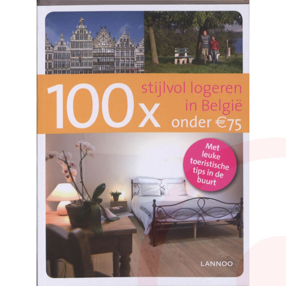 Accommodatiegids 100x stijlvol logeren in Belgi? onder de 75 Euro   Lannoo   E. de Decker