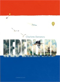 Kinderboek Nederland + Duizend dingen over Nederland   Lemniscaat   Charlotte Dematons