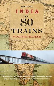 Reisverhaal Around India in 80 Trains   Monisha Rajesh