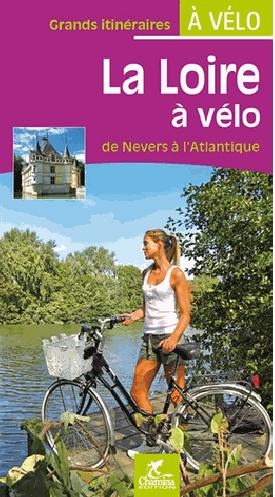 Fietsgids La Loire à vélo - Loire op de fiets   Chamina
