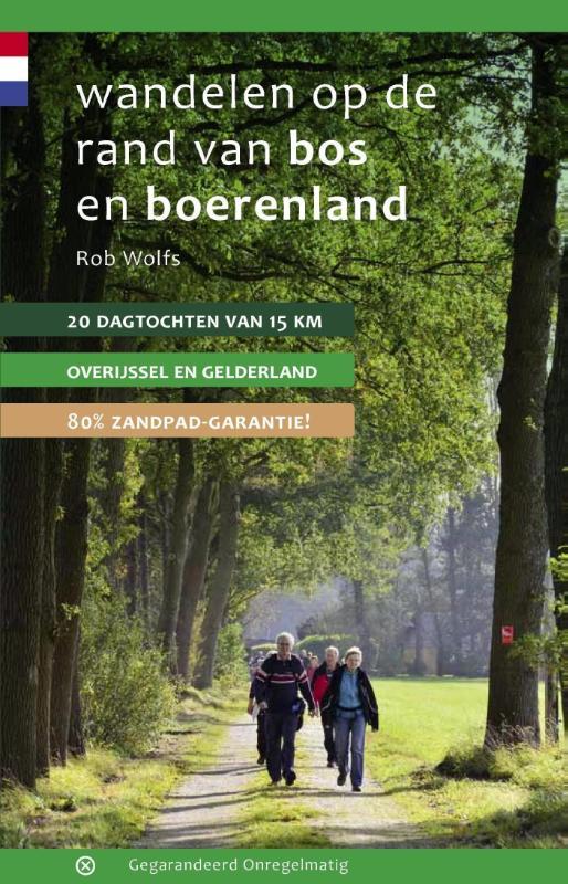 Wandelgids Wandelen op de rand van bos en boerenland   Gegarandeerd Onregelmatig   Rob Wolfs