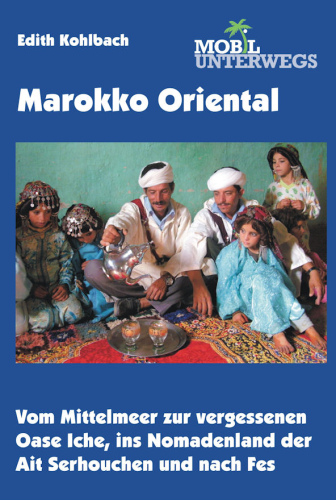 Reisgids Marokko OOST - Marokko Oriental   Mobil Unterwegs