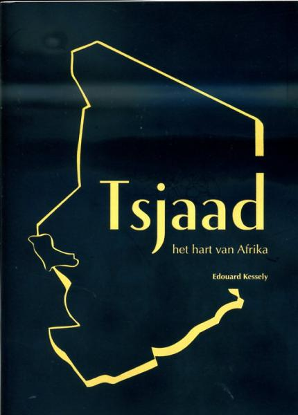Reisgids Tsjaad - het hart van Afrika   Edouard Kessely