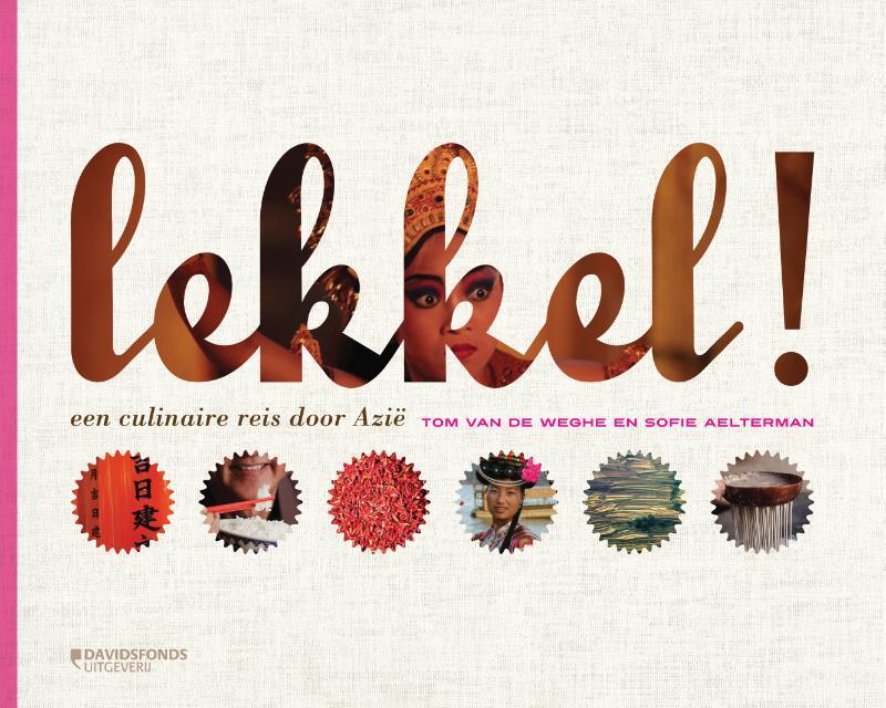 Reisgids  - Kookboek Lekkel   Davisfonds   Tom van de Weghe,Sofie Aelterman