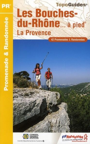 Wandelgids D013 Les Bouches-du-Rhône a pied   FFRP