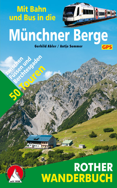 Wandelgids M�nchner Berge mit Bahn und Bus   Rother Wanderbuch   Gerhild Abler,Antje Sommer