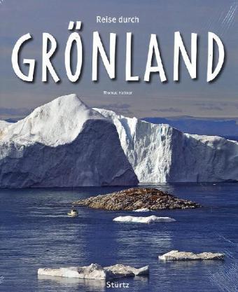 Fotoboek Groenland - Reise durch Grönland   Sturtz   Thomas Haltner