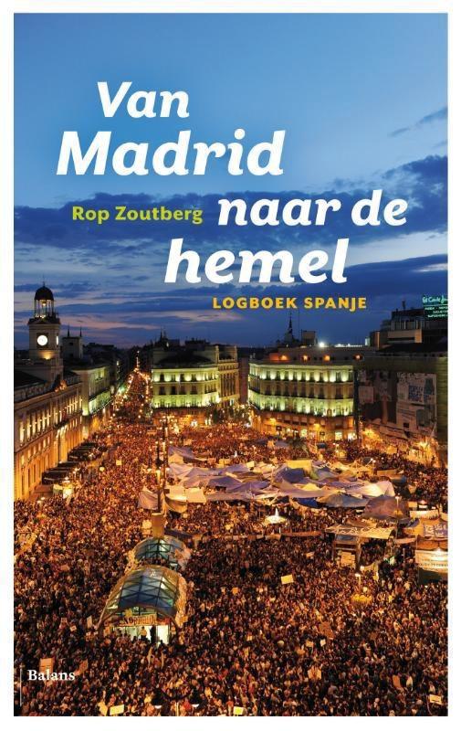 Reisverhaal Van Madrid naar de hemel   Rop Zoutberg   Rop Zoutberg
