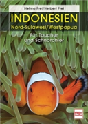 Duikgids Indonesië- Sulawesi - Manado, Indonesien - Nord-Sulawesi und Westpapua - Für Taucher und Schnorchler   Frei