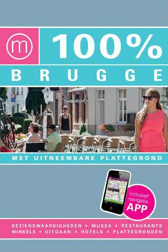 Reisgids 100% Brugge   Mo Media   Ann Welvaert