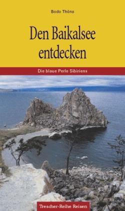 Reisgids Den Baikalsee entdecken -  Baikalmeer   Trescher Verlag