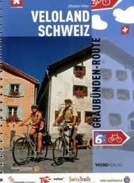 Fietsgids Graubunden, Graub�nden -route 6 Veloland Schweiz   Werd Verlag
