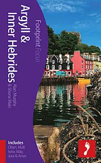 Reisgids Argyll and Inner Hebrides - Hebriden   Footprint Focus Guide   Alan Murphy,Shona Main