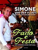 Reisgids Fado e Festa   Simone van der Vlugt   Simone van der Vlugt,Wim van der Vlugt