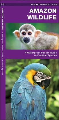 Natuurgids Amazone - Amazon Wildlife   Waterford   J M Kavanagh
