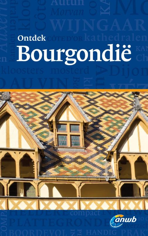 Reisgids ontdek Bourgondie   ANWB