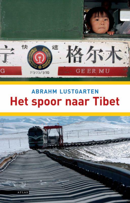 Reisverhaal Het spoor naar Tibet   Abrahm Lustgarten   A. Lustgarten