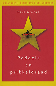 Reisverhaal Peddels en prikkeldraad   Paul Grogan   P. Grogan