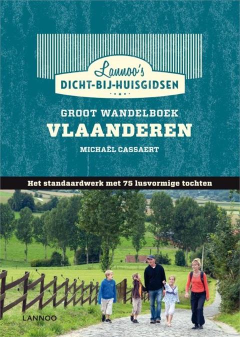 Wandelgids Groot Wandelboek Vlaanderen   Lannoo   Michael Cassaert